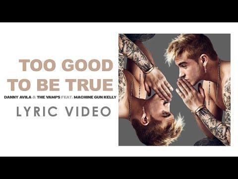 Danny Avila & The Vamps - Too Good to Be True (Lyric Video) ft. Machine Gun Kelly