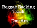 Reggae backing track  Rém / Dm & Lam / Am