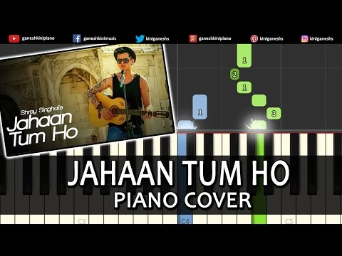Jahaan Tum Ho Shrey Singhal|Hindi Song|Piano Chords Tutorial Instrumental Karaoke By Ganesh Kini