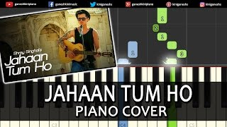 Jahaan Tum Ho Shrey Singhal|Hindi Song|Piano Chords Tutorial Instrumental Karaoke By Ganesh Kini