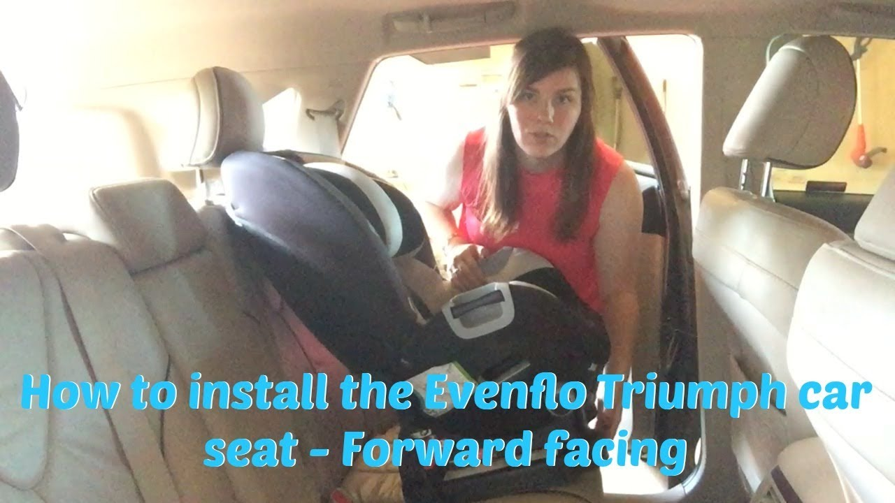 How to Install the Evenflo Triumph Car Seat - Forward facing - YouTube