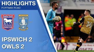Ipswich Town 2 Sheffield Wednesday 2 | Extended highlights | 2017/18