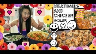 Food Prep Recipe: Meatballs & Chicken Soup (meal Prep Tutorial With Full Recipes)