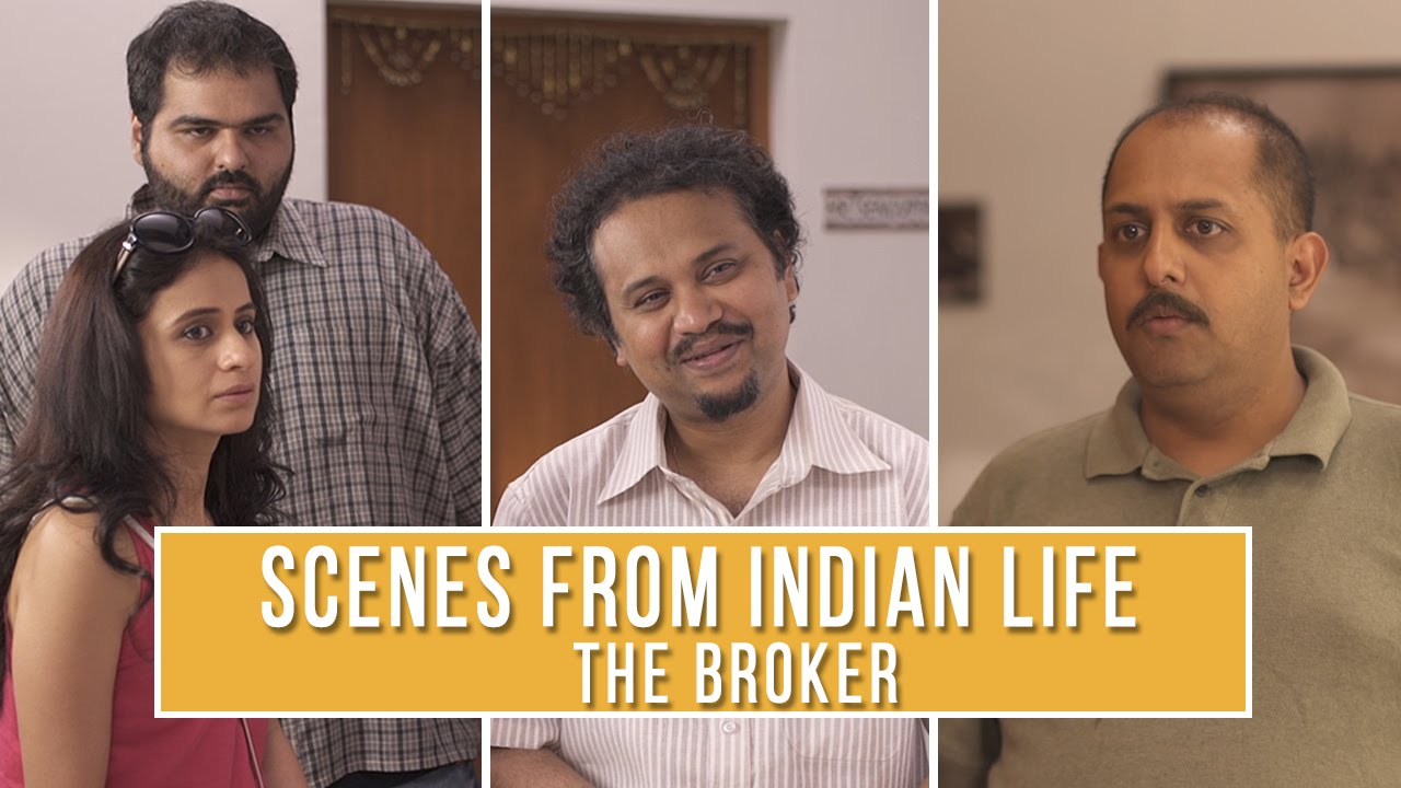 Scenes from Indian Life | The Broker #LaughterGames