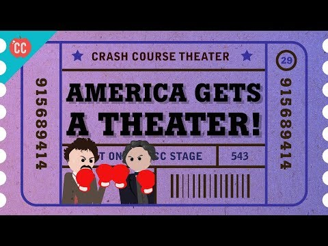 North America Gets A Theater...Riot: Crash Course Theater #29