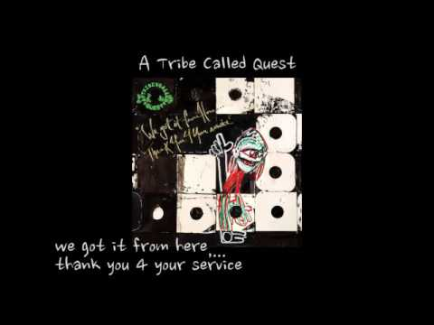 ATCQ We Got It From Here... Thank You 4 Your Service ( FULL ALBUM )