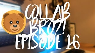 Collab Bro?! EP 16    Collaborate With Me