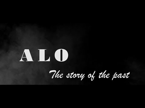 Alo - The story of the past