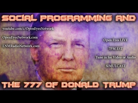 Social Programming and the 777 of Donald Trump - Open Eyes 11-07-16