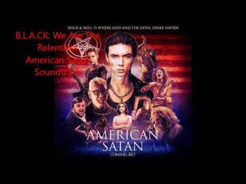 B.L.A.C.K: We Are The Relentless (American Satan Soundtrack)