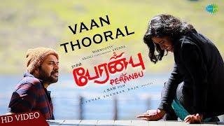 Vaanthooral | | Peranbu | Mammootty | Ram | Yuvan Shankar Raja | Vairamuthu | Anjali | Sadhana