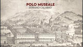 Polo Museale -  Soriano Calabro (Video Ufficiale)