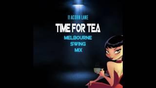 11 Acorn Lane Time For Tea Melbourne Swing Mix