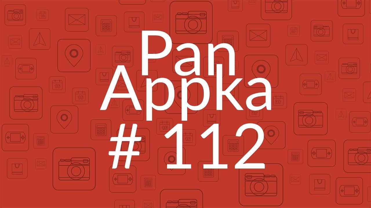 Pan Appka #112: najciekawsze aplikacje na Androida