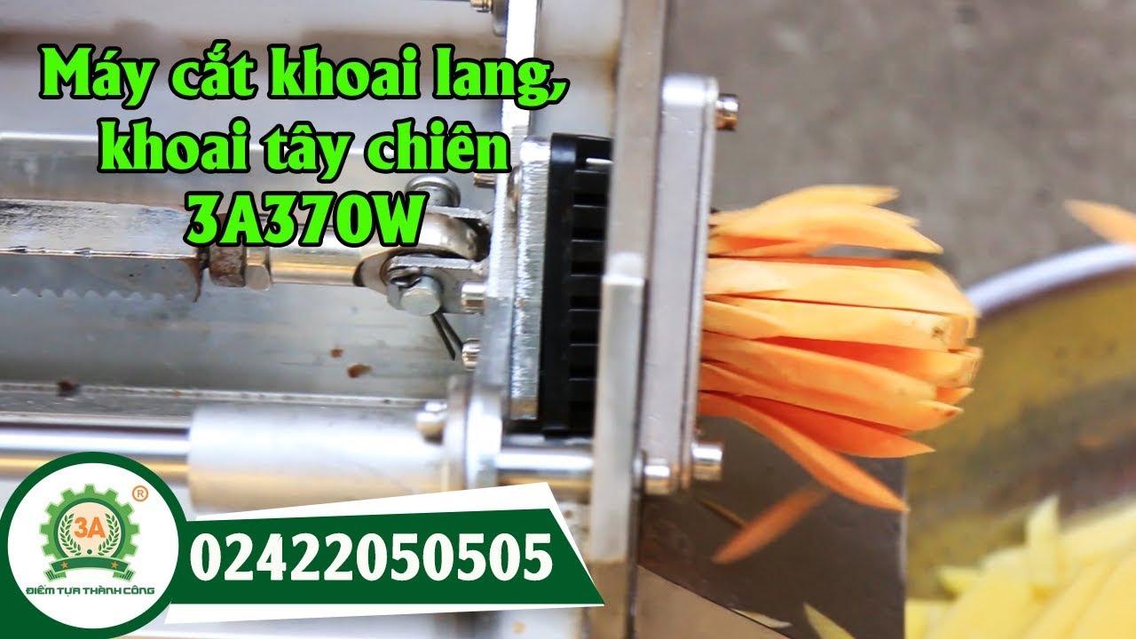 Máy cắt khoai lang, khoai tây chiên 3A370W – LH: 02422050505