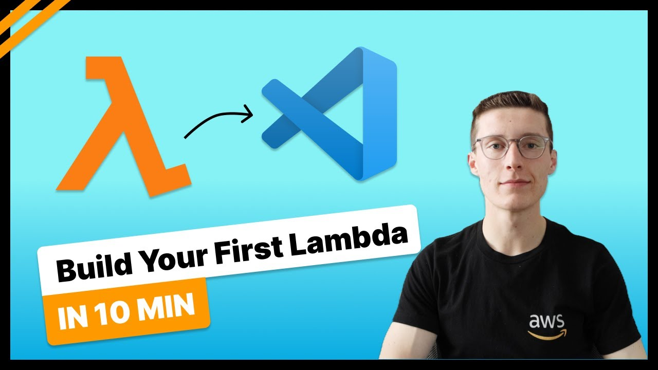 Your First AWS Lambda Function In VS Code - 10 Minute Tutorial - For Beginners