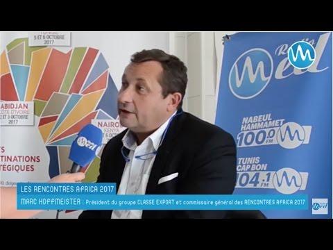 RENCONTRES AFRICA 2017 : La Tunisie, le Hub économique de l'Afrique