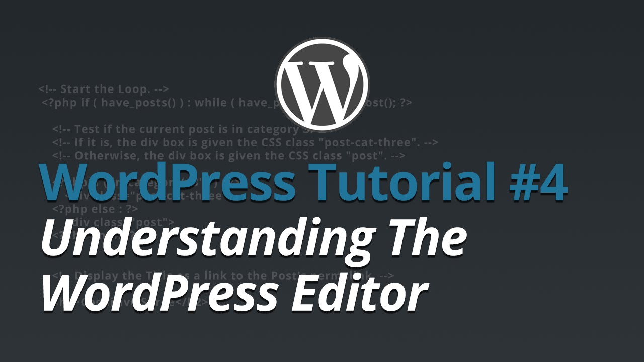 WordPress Tutorial - #4 - Understanding The WordPress Editor
