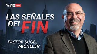 Las señales del FIN 📖 Pr. Sugel Michelén 🔴VIVO
