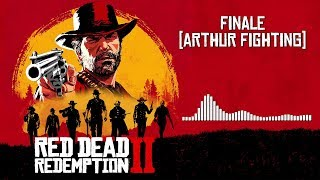 Red Dead Redemption 2  Soundtrack - Finale (Arthur Fighting) | HD (With Visualizer)