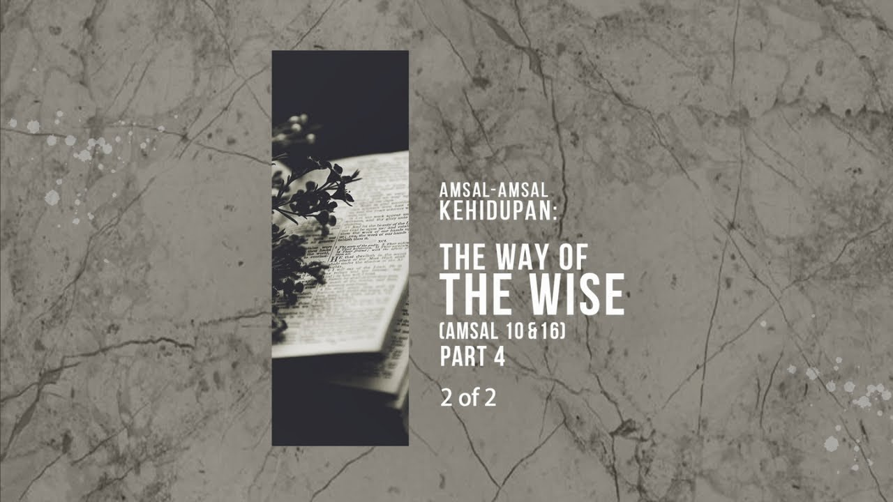 Amsal-Amsal Kehidupan - The Way of The Wise Part 4 (2 of 2) (Official Khotbah Philip Mantofa)