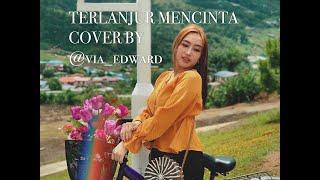 TERLANJUR MENCINTA - LYODRA,TIARA,ZIVA COVER BY (VIA EDWARD)