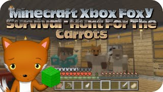 Minecraft Xbox Foxy Survival - Hunt For The Carrots(EP2)