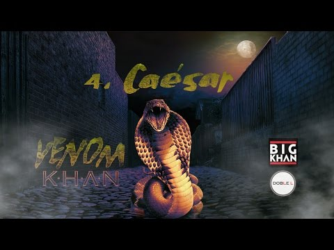 04 Khan - Caésar [Venom 2015]
