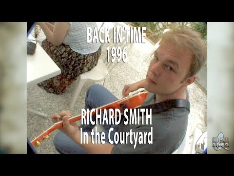 BACK IN TIME 1996 - Richard Smith in the Courtyard