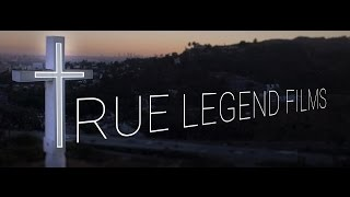True Legend Films - Who We Are