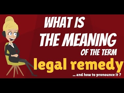 What is LEGAL REMEDY? What does LEGAL REMEDY mean? LEGAL REMEDY meaning, definition & explanation