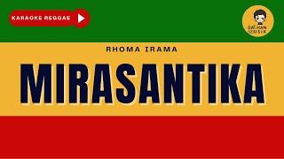 MIRASANTIKA - Rhoma Irama (Karaoke Reggae Version) By Daehan Musik
