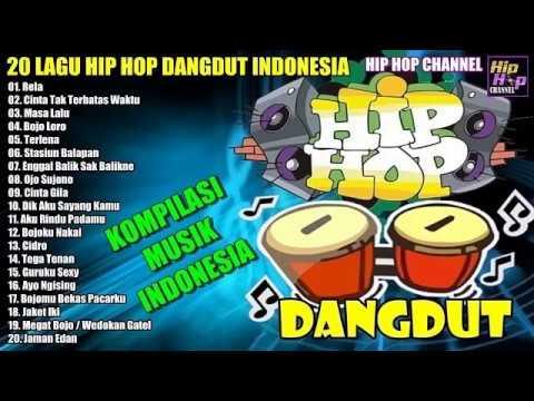 20 Lagu Hip Hop Dangdut Indonesia    Kumpulan Lagu HipHop Dangdut 2017 TERPOPULER