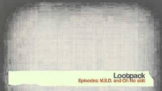 Lootpack - Episodes (Medaphoar and Oh No skit)