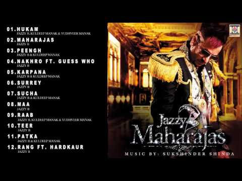 MAHARAJAS - JAZZY B, KULDEEP MANAK & YUDHVEER MANAK - FULL SONGS JUKEBOX
