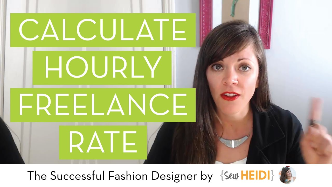How To Calculate Your Hourly Freelance Rate For Fashion Designers Youtube