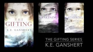 The Gifting Series by K.E. Ganshert