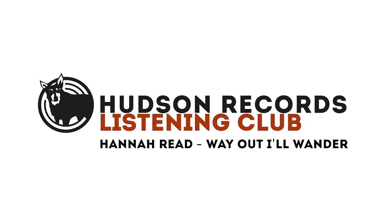 Hannah Read – Hudson Records Listening Club - Hannah Read - Way