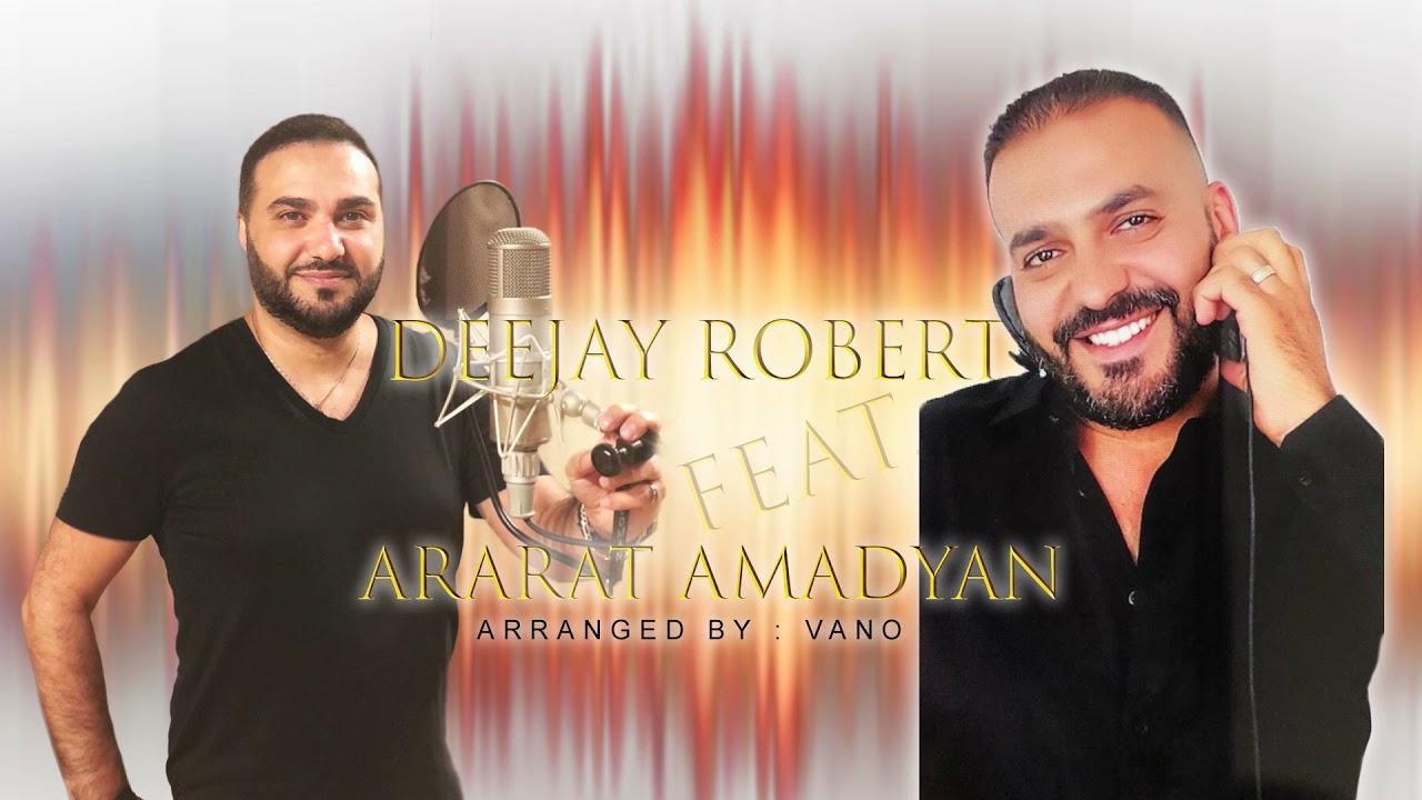 Download Deejay Robert Feat. Ararat Amadyan - Yeraz (REMIX 2018)