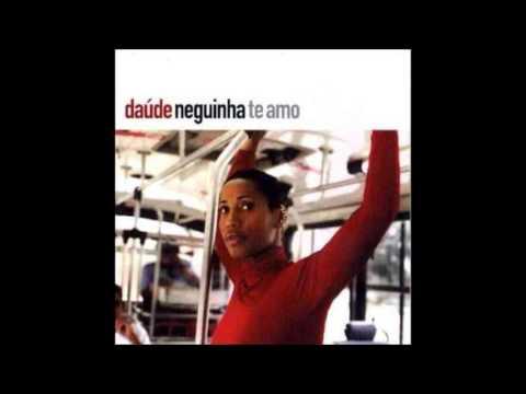 Daúde - 2003 - Neguinha Te Amo (Full Album)
