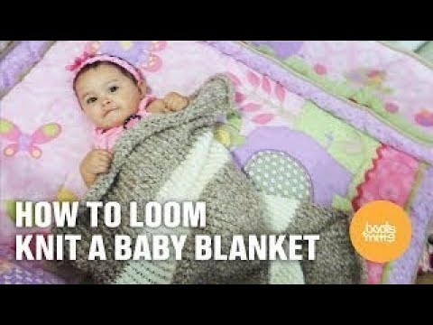 How To Loom Knit A Baby Blanket For Beginners Youtube