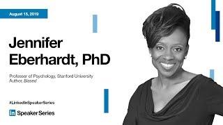 LinkedIn Speaker Series: Dr. Jennifer Eberhardt