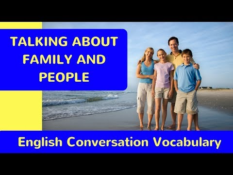 Talking About Family Relationships: Real English Conversation