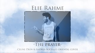 Elie Rahme - The Prayer (Audio) / Celine Dion's Oriental Cover - ???? ????