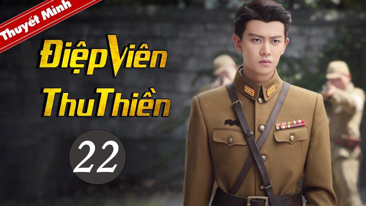 Phim Kháng Nhật Thuyết Minh Mới Siêu Hay 2020 | Điệp Viên Thu Thiền - Tập 22