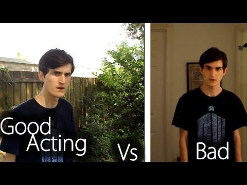 GOOD ACTING VS BAD ACTING