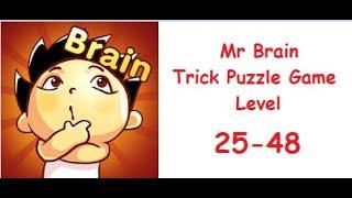 Mr Brain - Trick Puzzle Game Level 25 - 48 Walkthrough Solution