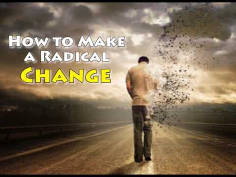 How to Make a Radical Change in Your Life - Jim Rohn - Personal Development