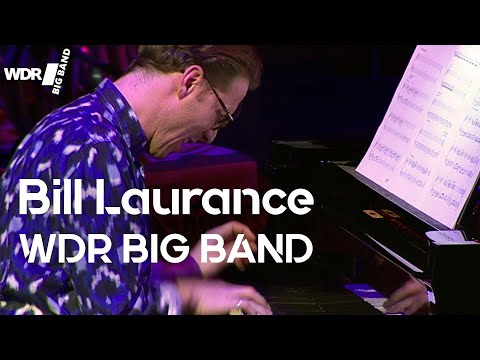Bill Laurance feat. by  WDR BIG BAND: Ready Wednesday