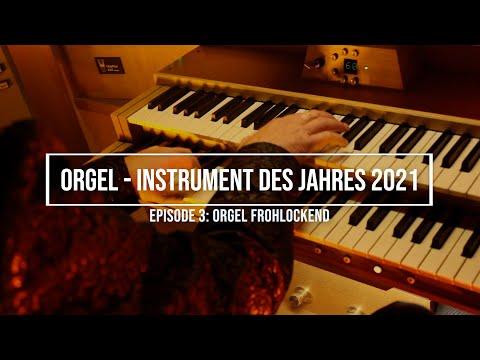 "Orgel - Instrument des Jahres 2021, Episode 3, ""Orgel frohlockend"""